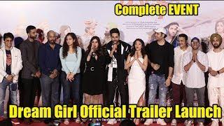 Dream Girl Official Trailer Launch | Complete Event Launch | Ayushmann Khurrana, Nushrat Bharucha
