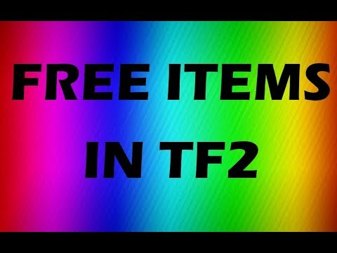 How To Get Free Items In TF2 2018!!!