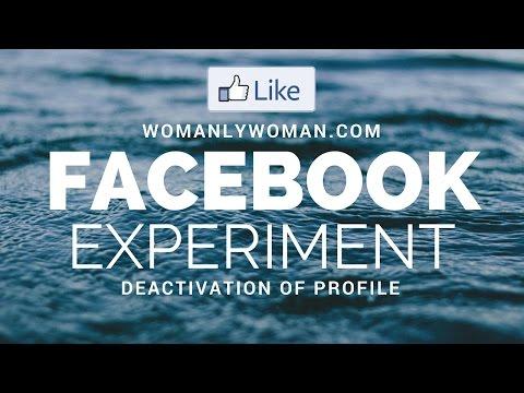 WomanlyWoman.com Facebook Experiment Deactivation of Profile