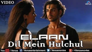 Dil Mein Hulchul Full Video Song | Elaan | John Abraham, Lara Dutta | K.K & Sunidhi Chauhan
