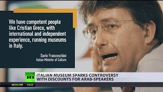 'Racism in Italy — against Italians': Far-right furious at Museum's discount for Arabic speakers
