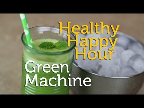Healthy Happy Hour | The Green Machine