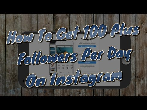 How to Get Followers With Instagram - 100 to 250 Per Day Growth Strategy