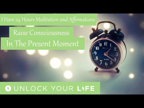 I Am Blessed With 24 Hours Meditation and Affirmations - Raise Consciousness in the Present Moment