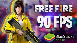 How to Play Free Fire with 90 FPS on your PC using BlueStacks