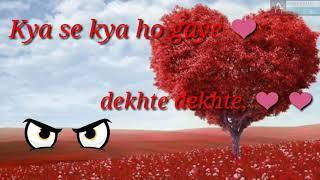 #DakhtaDakhta song __ Kya se kya ho gaye dekhte dekhte_#Lovestatus #WhatsAppstatus