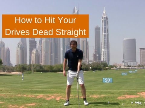 HOW TO HIT YOUR DRIVER DEAD STRAIGHT