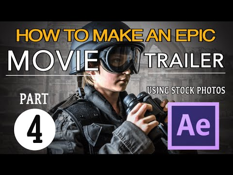 HOW TO MAKE AN EPIC MOVIE TRAILER IN AFTER EFFECTS - Part 4