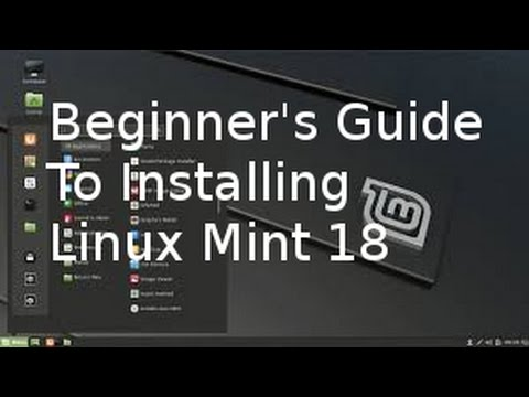 Beginner's Guide To Installing Linux Mint 18