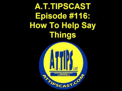 A.T.TIPSCAST Episode #116: How To Help Say Things