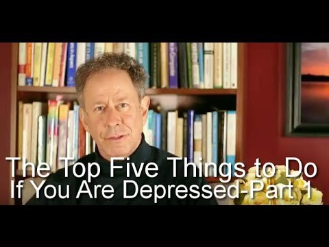 The Top Five Things To Do If You Are Depressed-Part 1