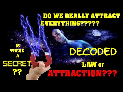 LAW OF ATTRACTION DECODED - is there really any law? [ The Secret, Universe, The Expressionist ]