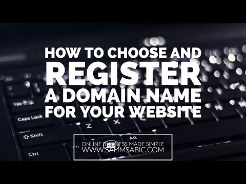 How To Choose And Register A Domain Name For Your Website