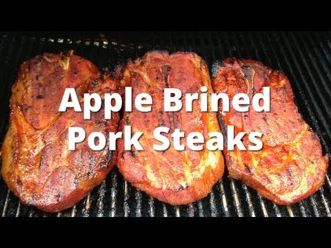 Pork Steak Recipe Apple Brined Smoked Pork Steaks