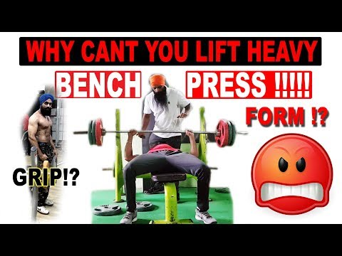 WHY CAN'T YOU LIFT HEAVY BENCH PRESS !? | HOW TO INCREASE BENCH PRESS ?!  | GRIP | FORM | HINDI |