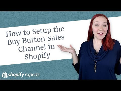 How to Setup the Buy Button Sales Channel in your Shopify Store