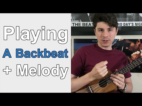 Playing a Backbeat Plus Melody Together - Ukulele Lesson