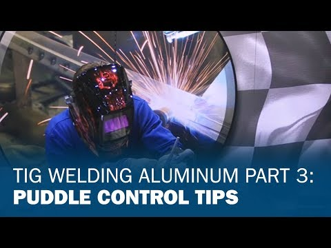 TIG Welding Aluminum Part 3: Puddle Control Tips