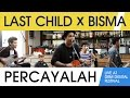 Last Child Percayalah Ft Bisma Live At Drm Digital Fest