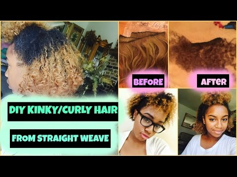 DIY HOW TO GET KINKY/CURLY HAIR FROM STRAIGHT WEAVE