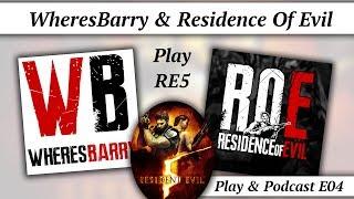 Residence Of Evil & WheresBarry Play Resident Evil 5 | Scream Stream Play & Podcast