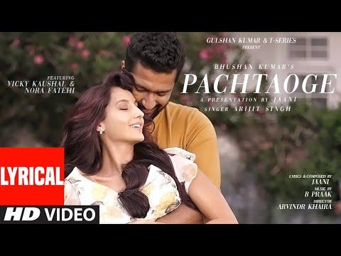 Xxx Mp4 Pachtaoge Lyrical Arijit Singh Vicky Kaushal Nora Fatehi Jaani B Praak Bhushan Kumar 3gp Sex
