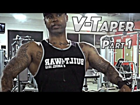 How To Get A V-Taper Part 1 (Raw Footage)