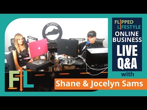 Flipped Lifestyle Online Business Q&A with Shane & Jocelyn Sams (8-28-2017)