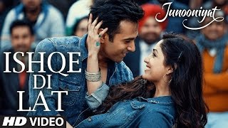 Ishqe Di Lat Video Song   Junooniyat   Pulkit Samrat, Yami Gautam   Ankit Tiwari, Tulsi Kumar