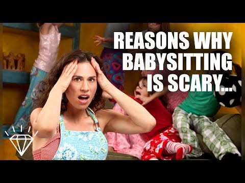 9 Reasons Babysitting is the Scariest Job on the Planet!