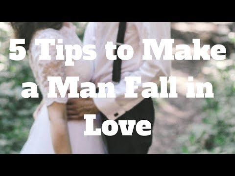 5 Tips to Make a Man Fall in Love