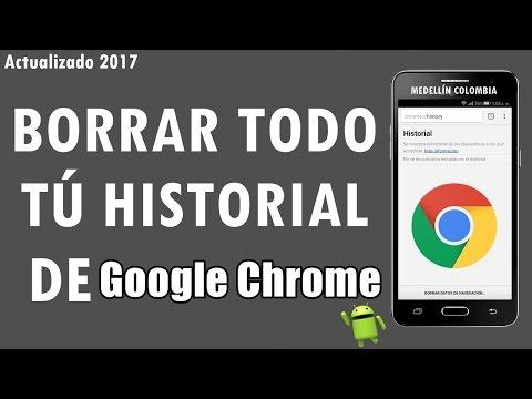 Borrar El Historial De Google Chrome En Android 2017