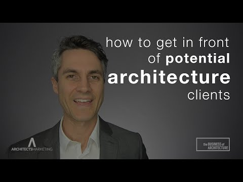 How To Get In Front of Potential Architecture Clients