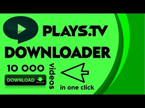 Plays tv Downloader 2018 - How to Download (Plays Tv)  Videos to Your Computer