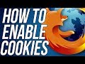How To Enable Cookies In Mozilla Firefox