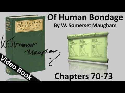 Chs 070-073 - Of Human Bondage by W. Somerset Maugham