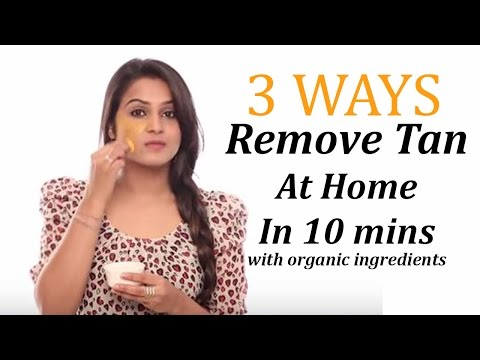How to Remove Tan At Home || 3 Ways To Remove Sun Tan In 10 Minutes