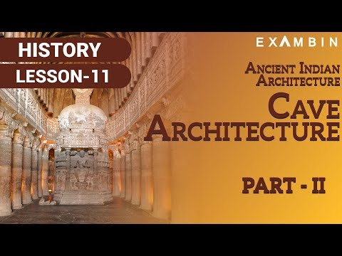 Ancient Indian Architecture Part II - Cave Architecture in India