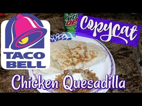 TACO BELL CHICKEN QUESADILLAS~FOODIE FRIDAYS!