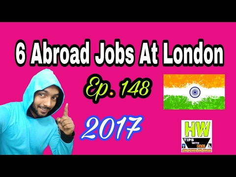 6 New Abroad Jobs At London (UK), 60K to 2.5L Monthly Salary, Apply Soon & Fast, Tips In Hindi 2017