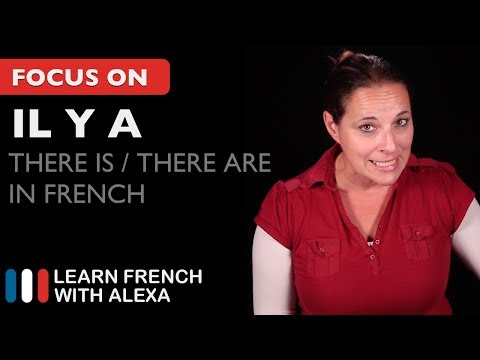 IL Y A - How to say