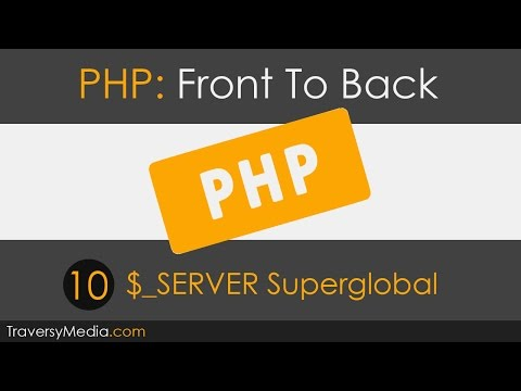 PHP Front To Back [Part 10] - $_SERVER Superglobal