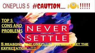 5 Problems with OnePlus 5!!!