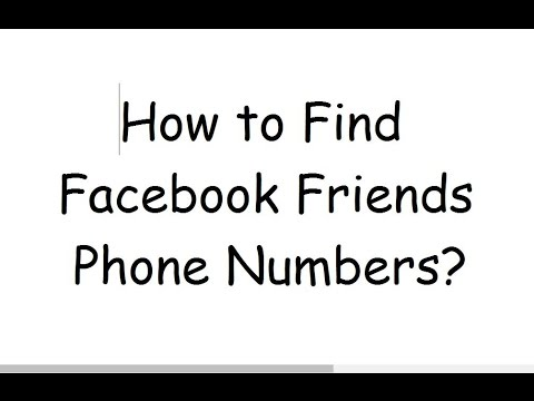 How to Find Facebook Friends Phone Numbers?
