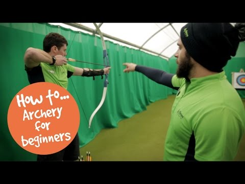 How To: Archery for beginners