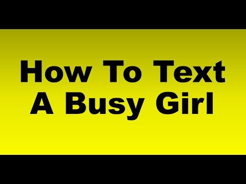 How To Text A Busy Girl
