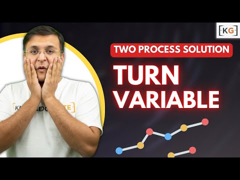 Part - 4| Using Turn Variable Two Process Solution for Critical Section problem in os in Hindi