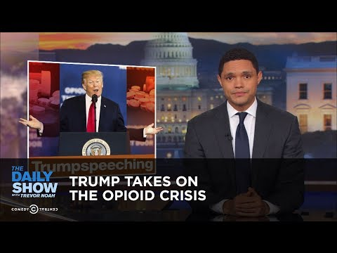 Trump Takes on the Opioid Crisis | The Daily Show