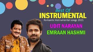 Best Of Udit Narayan Instrumental Songs - Emraan Hashmi Romantic Instrumental songs 2021