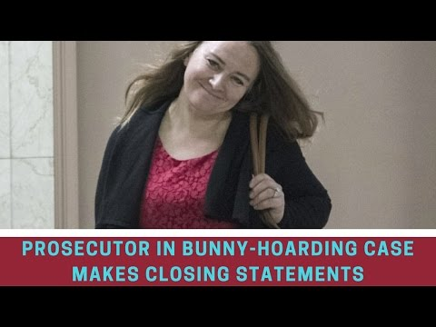 Bunny   Prosecutor in bunny-hoarding case makes closing statements